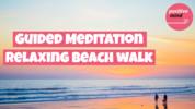 Thumbnail Guided Relaxing Beach Walk Meditation for Reducing Stress